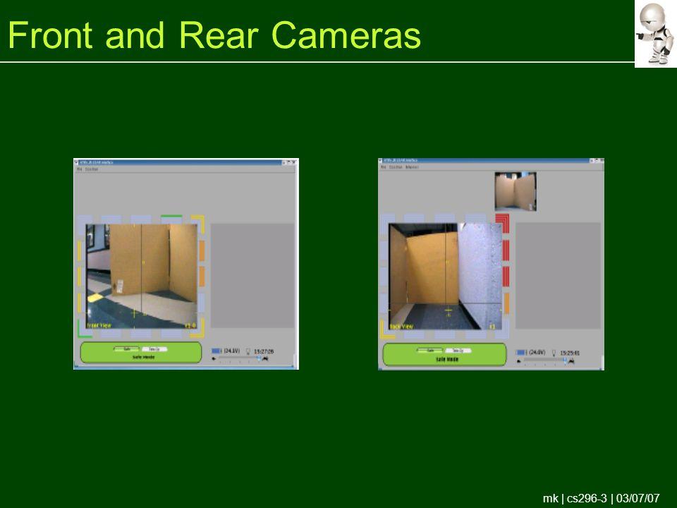 mk | cs296-3 | 03/07/07 Front and Rear Cameras