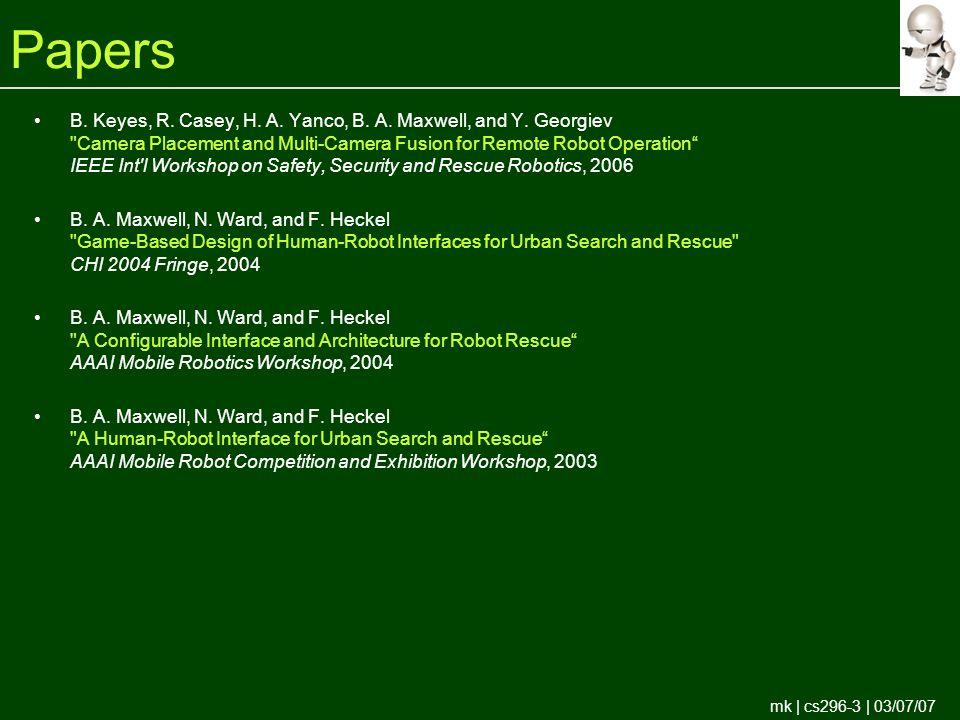 mk | cs296-3 | 03/07/07 Papers B. Keyes, R. Casey, H.