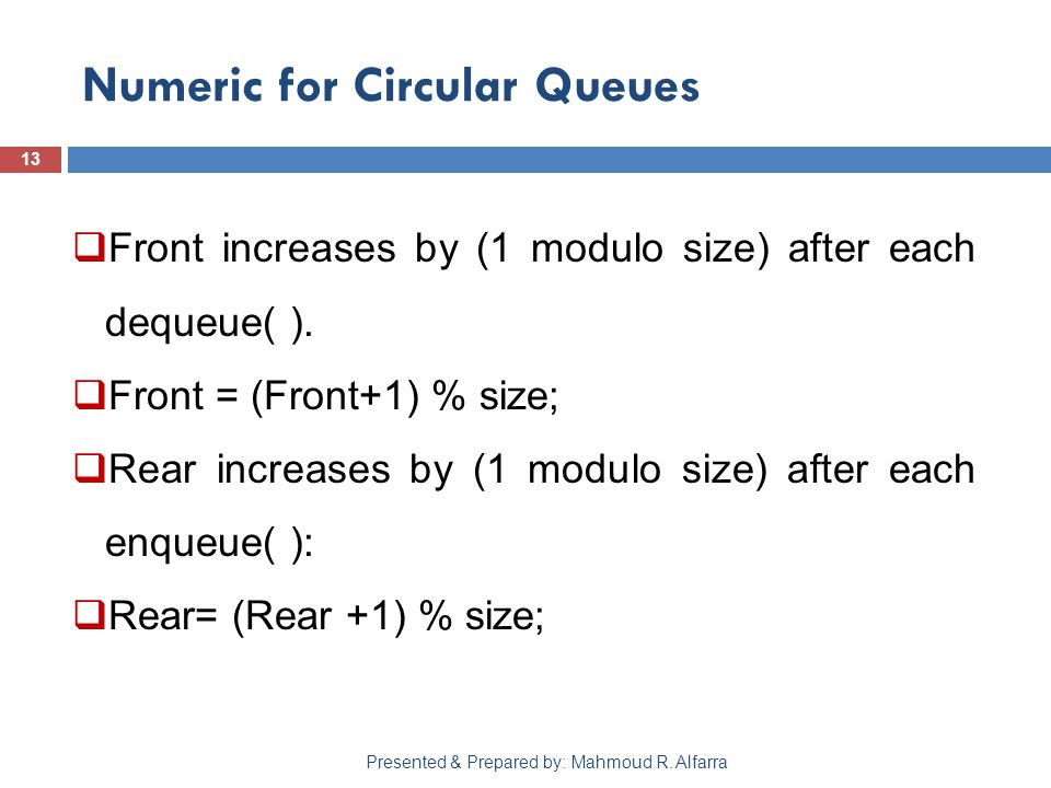 Numeric for Circular Queues 13 Presented & Prepared by: Mahmoud R.