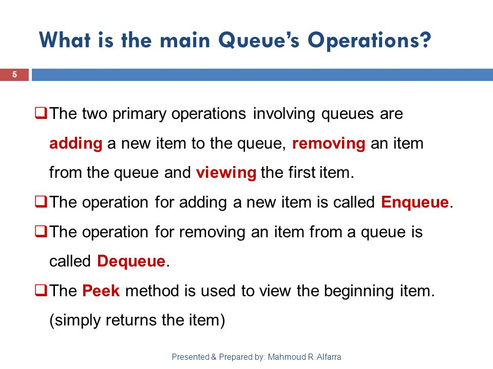 What is the main Queue's Operations. 5 Presented & Prepared by: Mahmoud R.