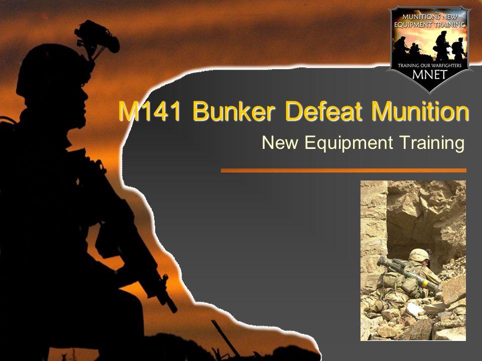 M141 Bunker Defeat Munition New Equipment Training