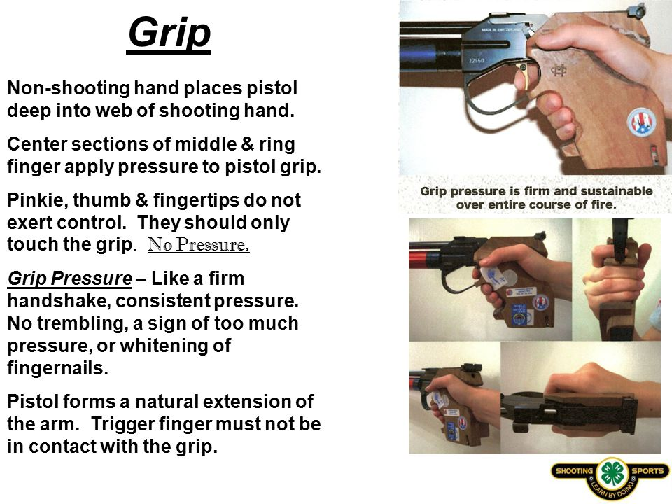 Grip Non-shooting hand places pistol deep into web of shooting hand.