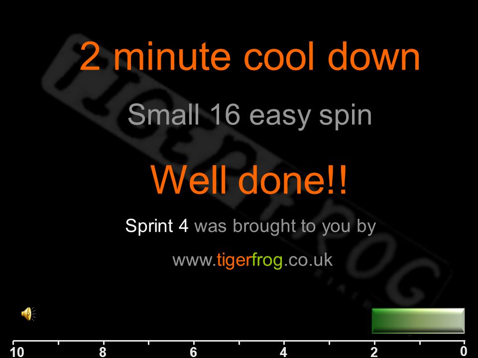10 84 2 0 6 Next RepCool Down GearSmall, middle Time4 mins Effort %50% RPM DetailA well deserved cool- down Next RepLadder 7, 2/2 GearDown 2 on rear Time2 mins Effort %75% RPM Detail75% effort for the last rung before cool down