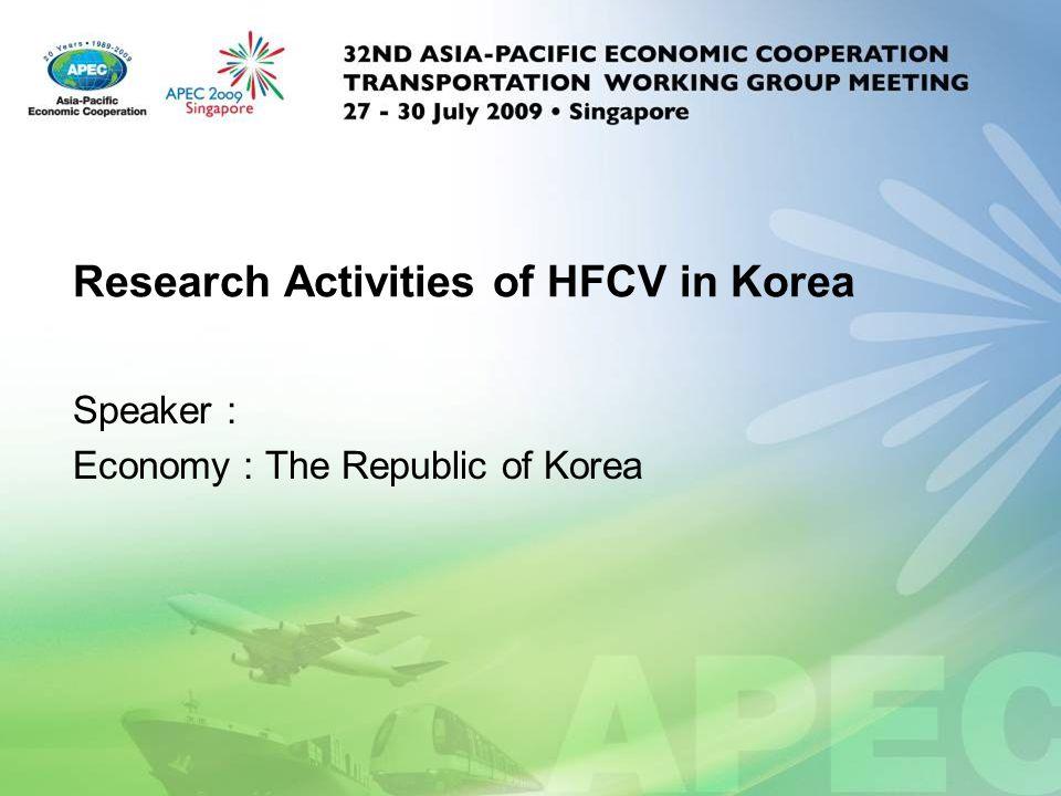 Research Activities of HFCV in Korea Speaker : Economy : The Republic of Korea
