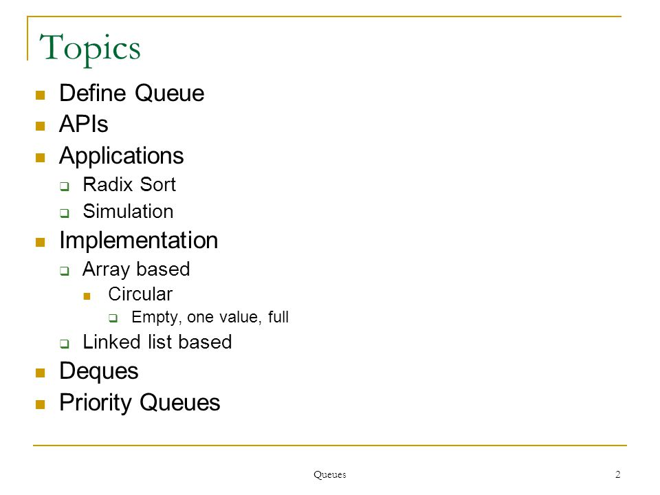 Queues 103 103 Summary Slide 1 §- Queue -A first-come-first-served data structure.