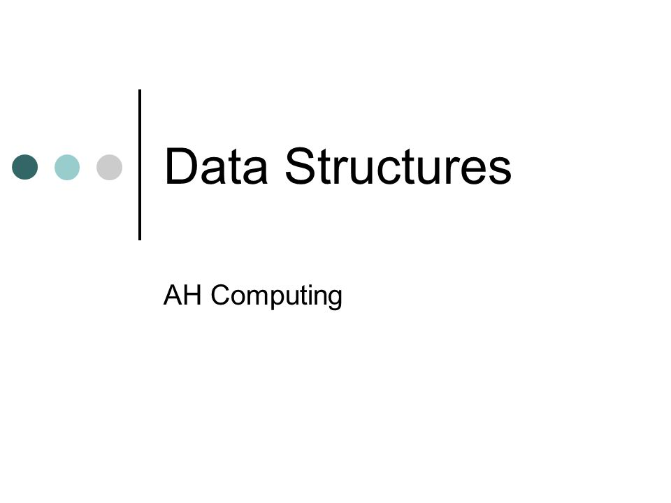 Data Structures AH Computing