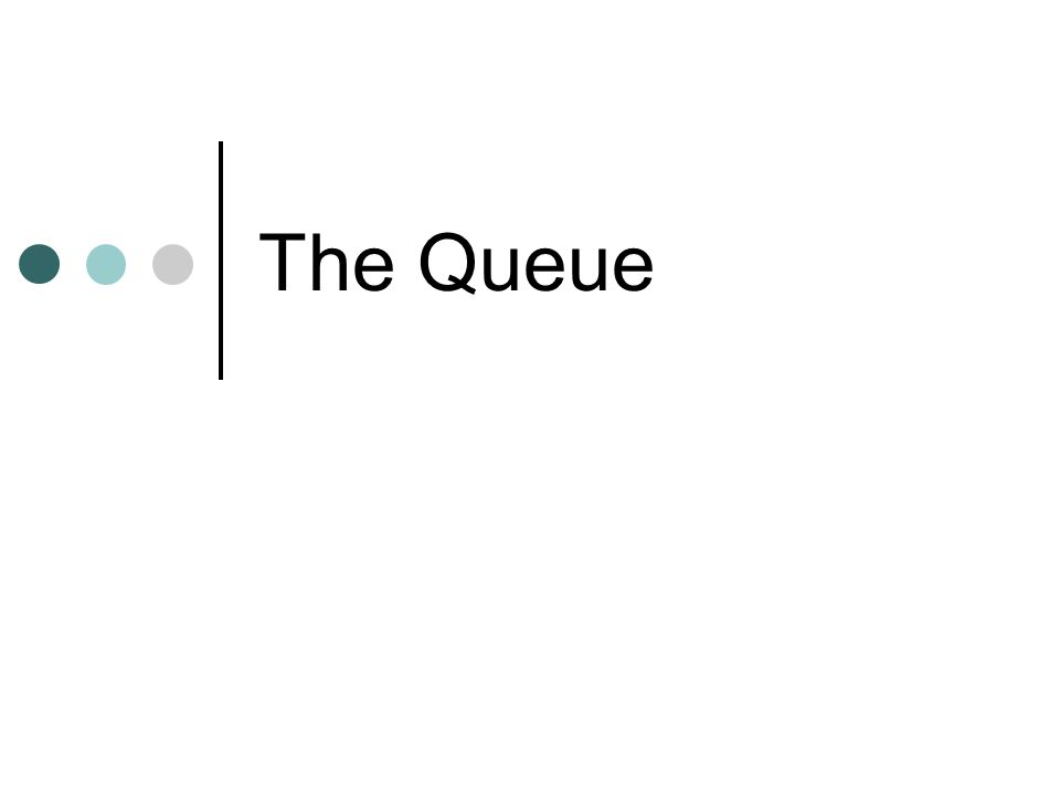 The Queue
