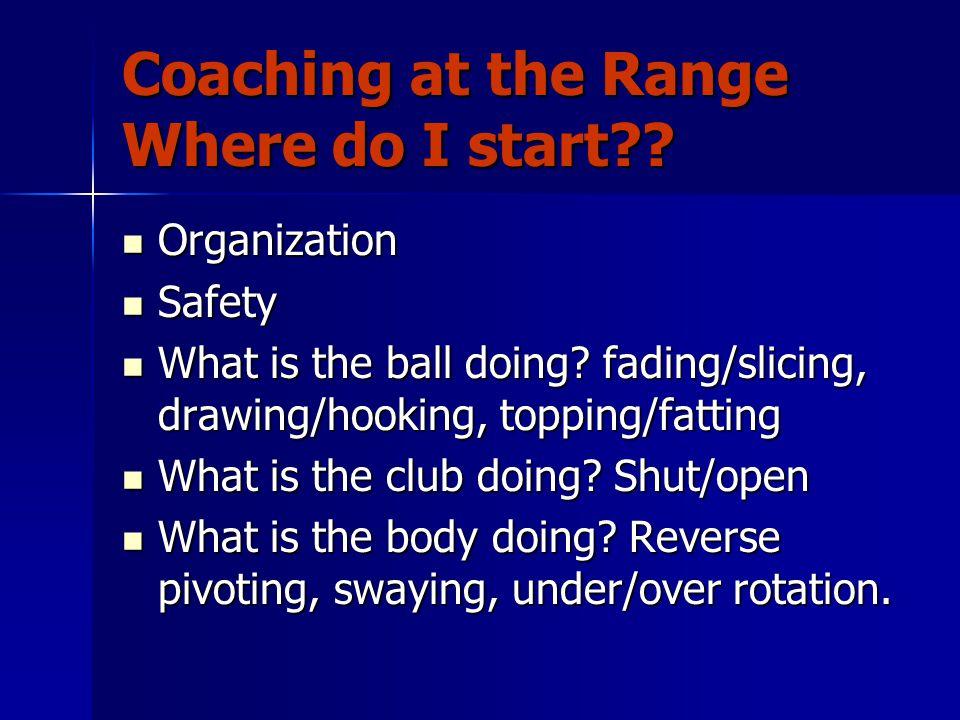 Coaching at the Range Where do I start .