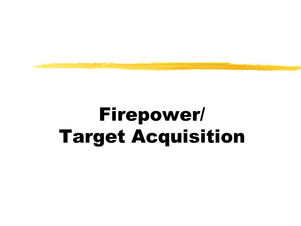 Firepower/ Target Acquisition