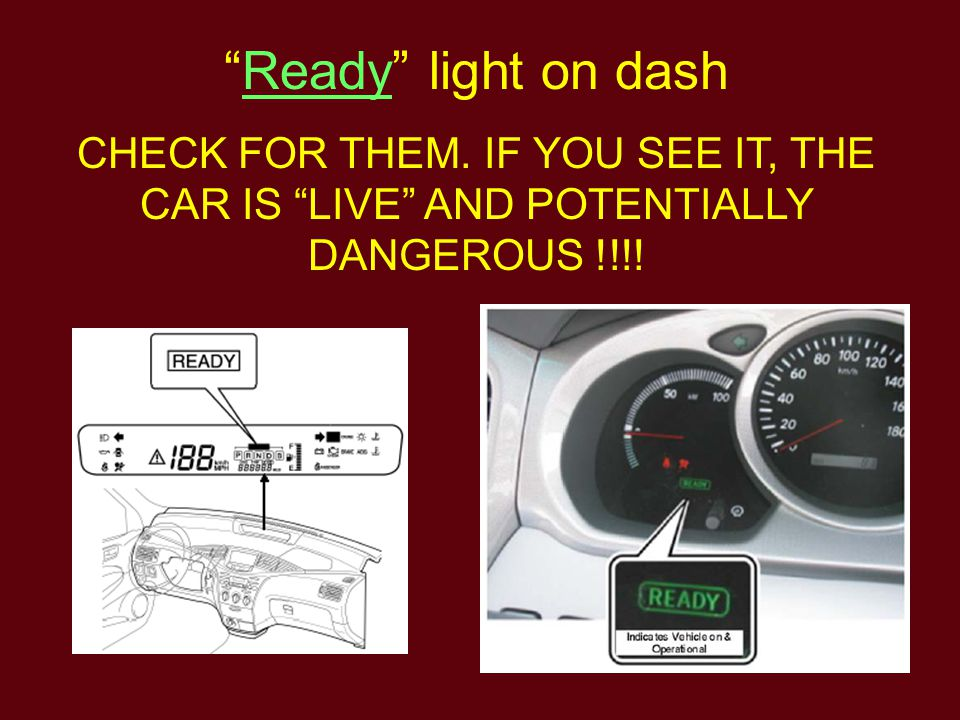 It is important to recognize and understand the READY indicator provided in the instrument cluster.