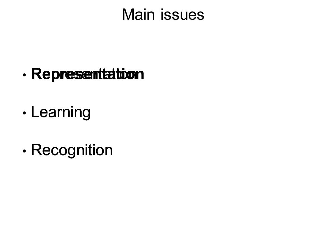 Representation Learning Recognition Main issues Representation Learning Recognition