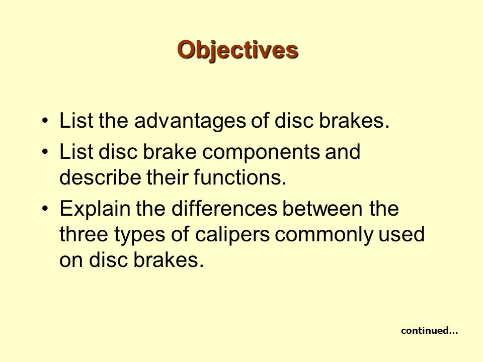 Objectives Describe the two types of parking brake systems used with disc brakes.