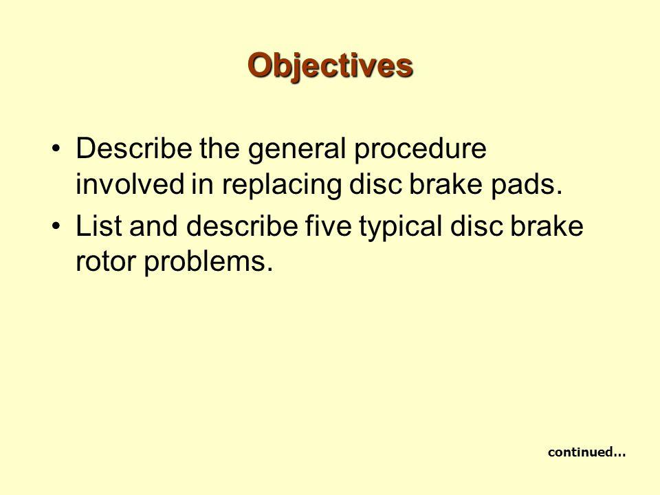 Brake Pad Wear Indicators Disc Pad Wear Sensors –Some brake shoe pads have wear sensing indicators.