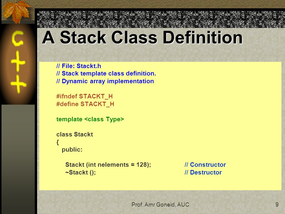 Prof. Amr Goneid, AUC9 // File: Stackt.h // Stack template class definition.
