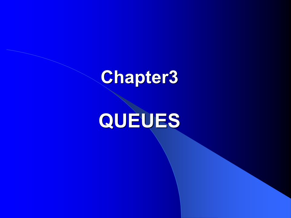Chapter3 QUEUES