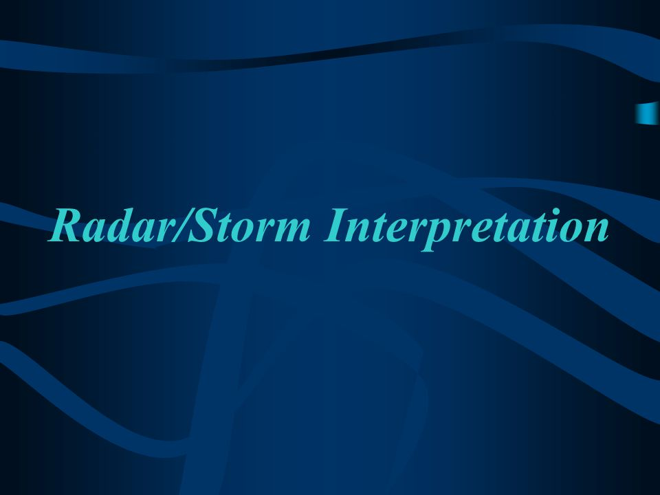 Radar/Storm Interpretation