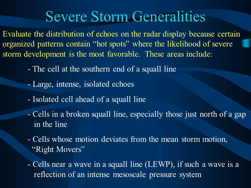 Severe Storm Generalities The most severe, organized storms occur in environments where the shear and thermal instability are both moderate or strong and well balanced.
