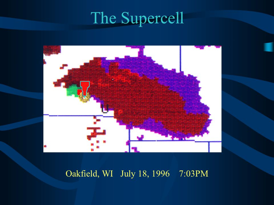 The Supercell Oakfield, WI July 18, 1996 7:03PM