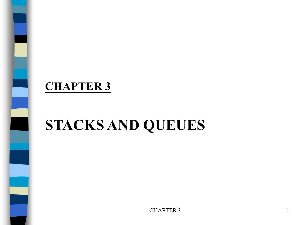 CHAPTER 32 A BABA DCBADCBA CBACBA DCBADCBA EDCBAEDCBA top *Figure 3.1: Inserting and deleting elements in a stack (p.102) stack: a Last-In-First-Out (LIFO) list