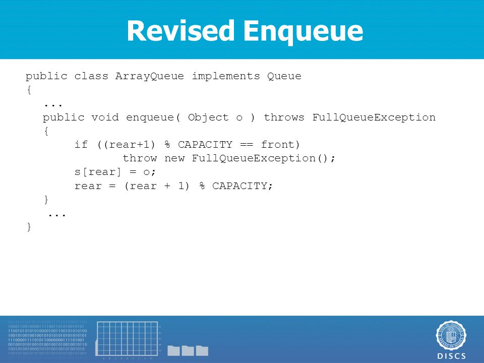 Revised Enqueue public class ArrayQueue implements Queue {...