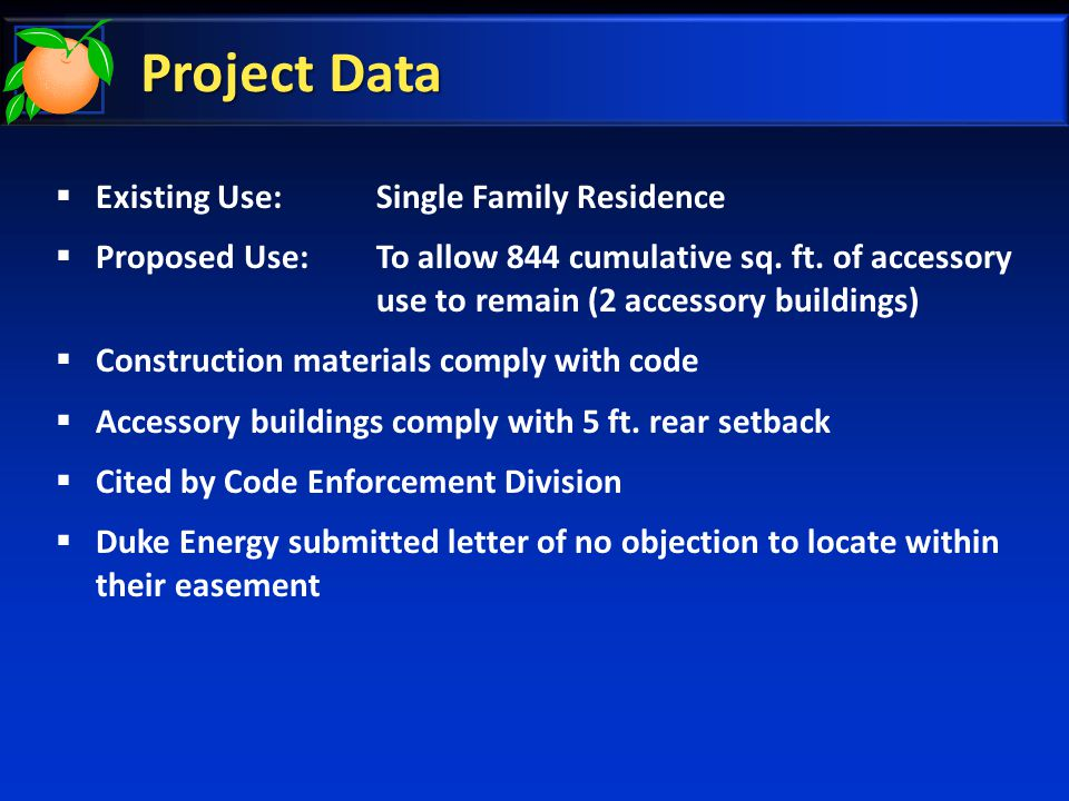Project Data  Existing Use: Single Family Residence  Proposed Use:To allow 844 cumulative sq.