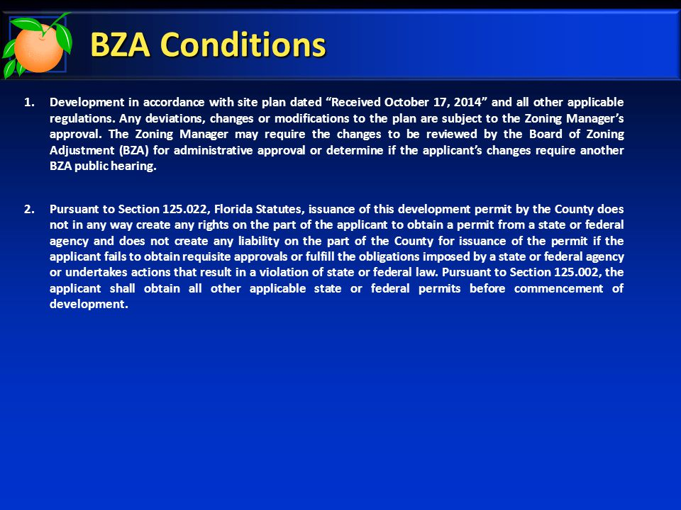 BZA Conditions 1.Development in accordance with site plan dated Received October 17, 2014 and all other applicable regulations.