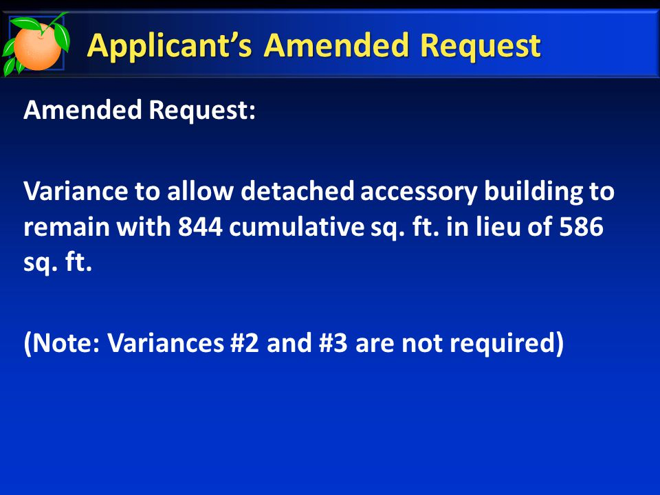 Applicant's Amended Request Amended Request: Variance to allow detached accessory building to remain with 844 cumulative sq.