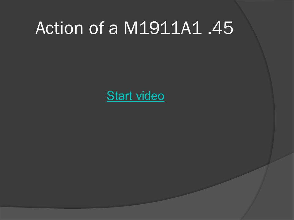 Action of a M1911A1.45 Start video