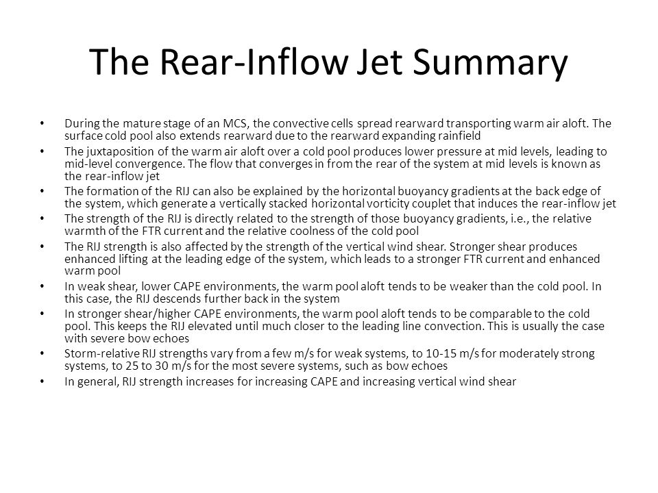 The Rear-Inflow Jet Summary During the mature stage of an MCS, the convective cells spread rearward transporting warm air aloft. The surface cold pool