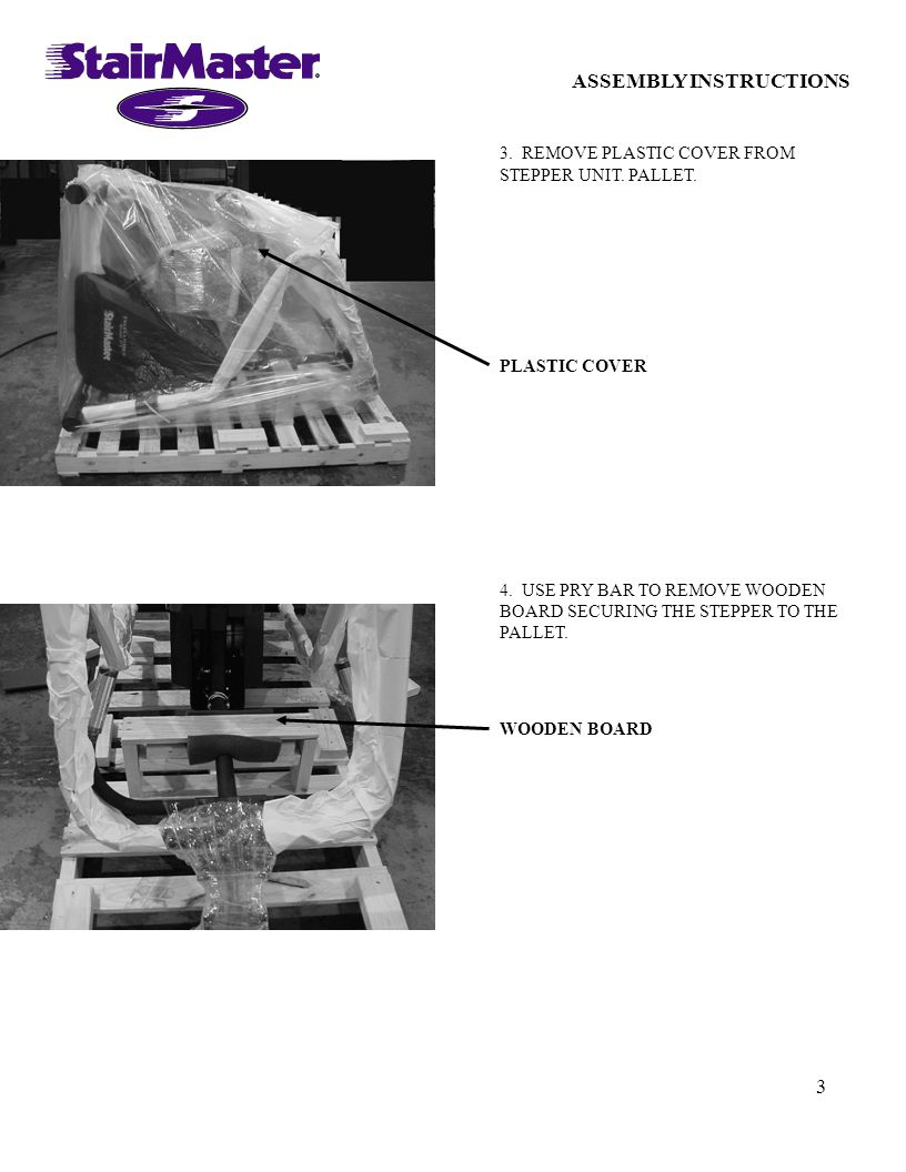 3 ASSEMBLY INSTRUCTIONS 3.REMOVE PLASTIC COVER FROM STEPPER UNIT.
