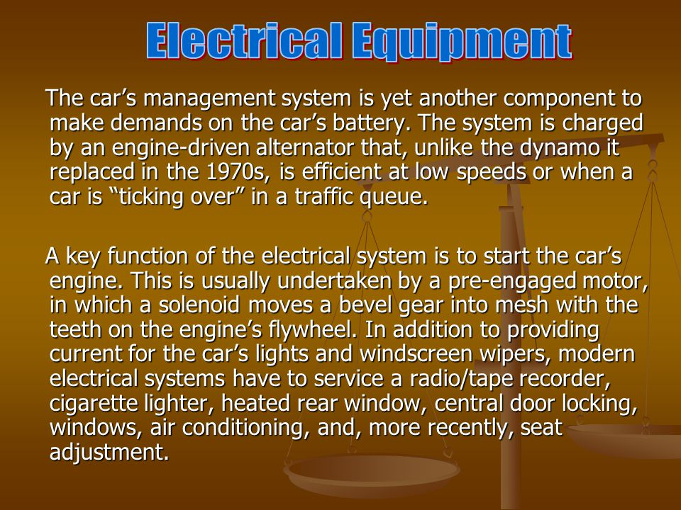 Car Systems Cars are powered and controlled by a complicated interrelationship between several systems.