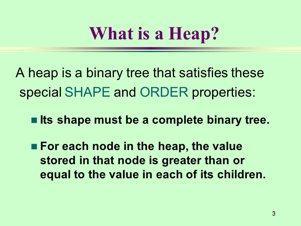 3 What is a Heap.