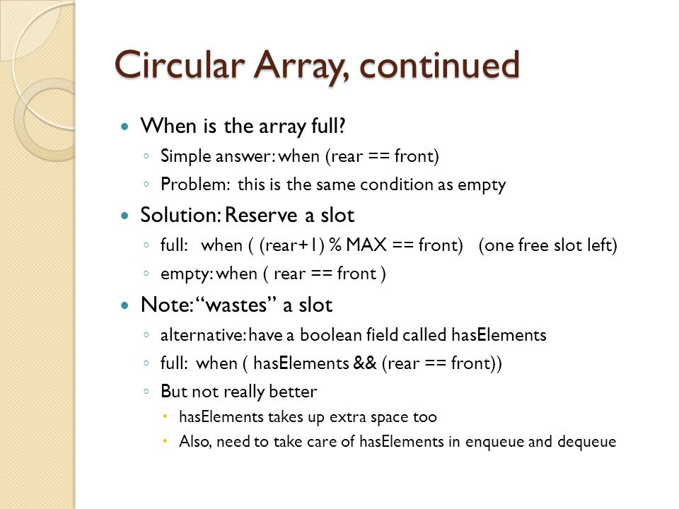 Circular Array, continued When is the array full.