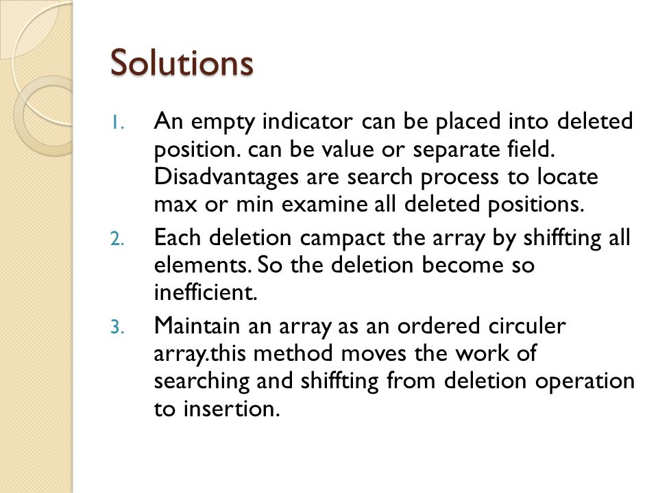 Solutions 1. An empty indicator can be placed into deleted position.