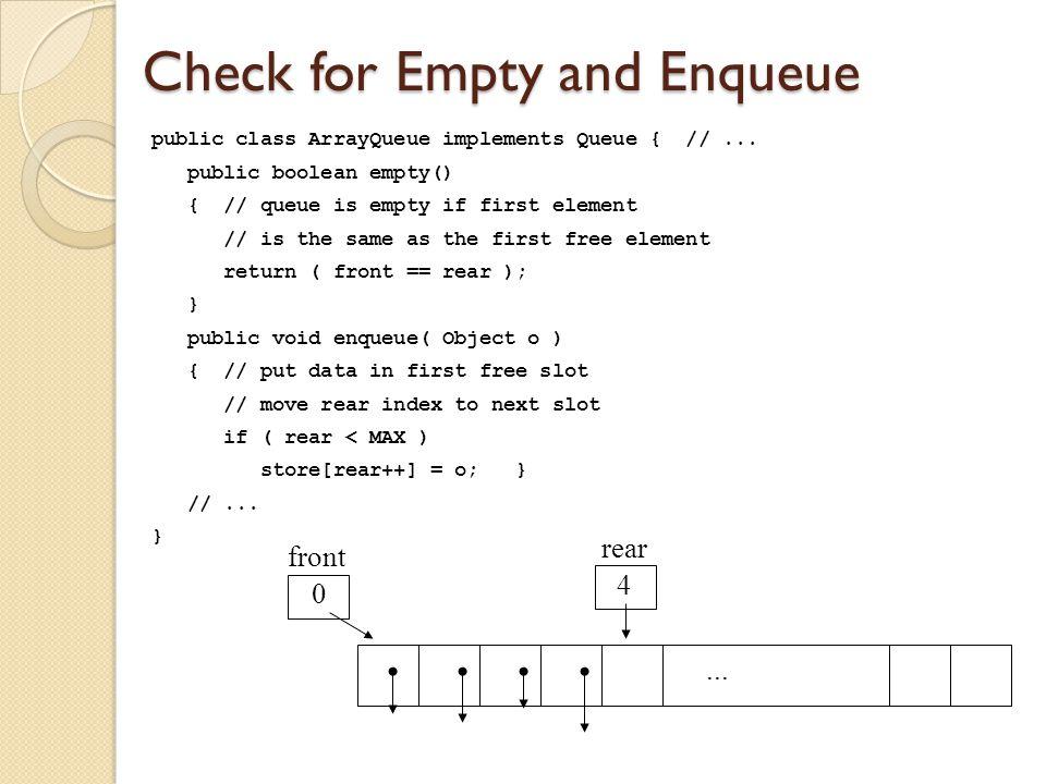 Dequeue Operation public class ArrayQueue implements Queue { //...