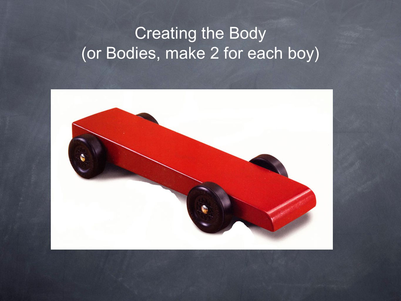 Creating the Body (or Bodies, make 2 for each boy)