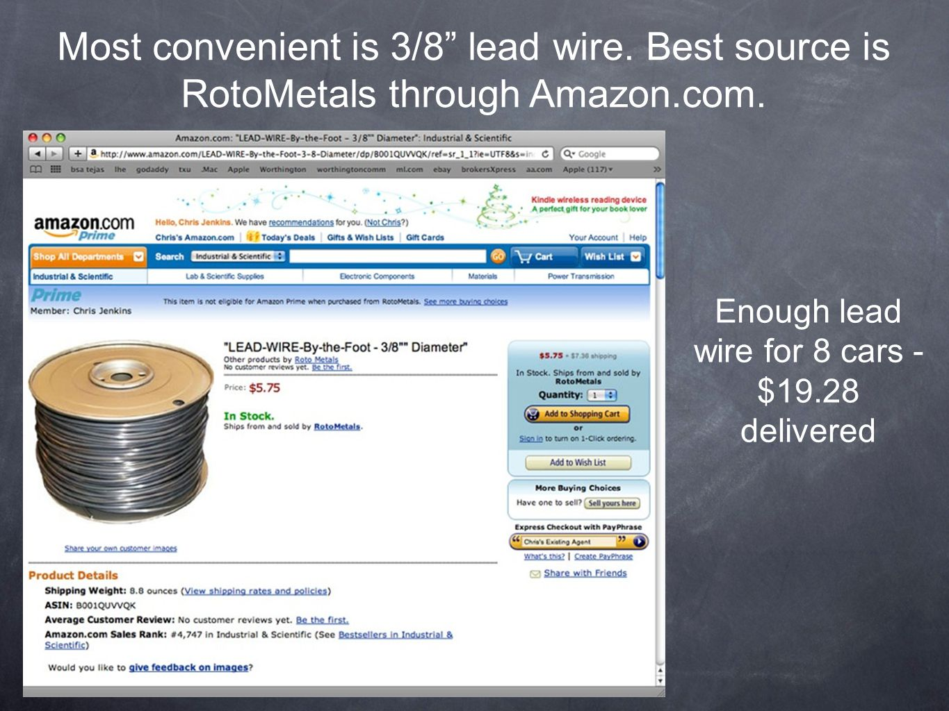 "Most convenient is 3/8"" lead wire. Best source is RotoMetals through Amazon.com. Enough lead wire for 8 cars - $19.28 delivered"