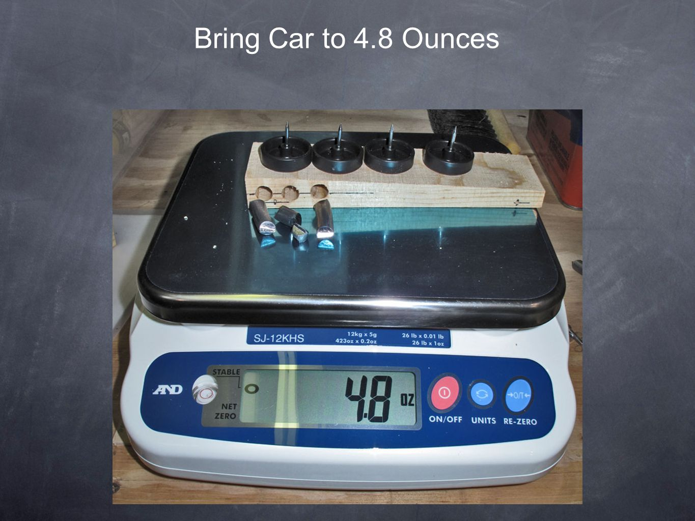 Bring Car to 4.8 Ounces