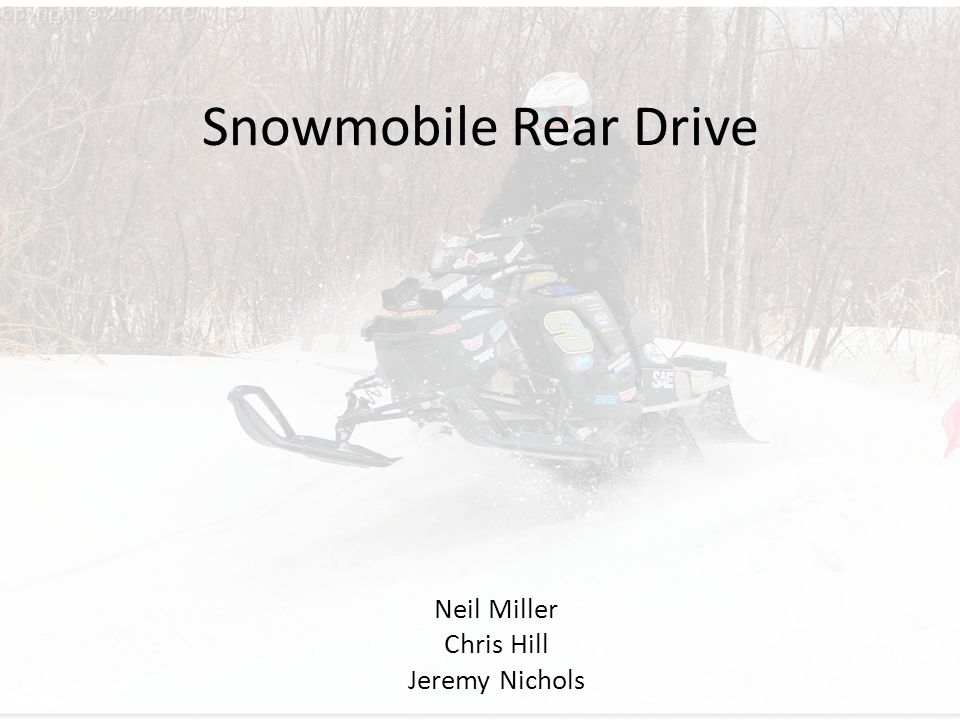 Snowmobile Rear Drive Neil Miller Chris Hill Jeremy Nichols