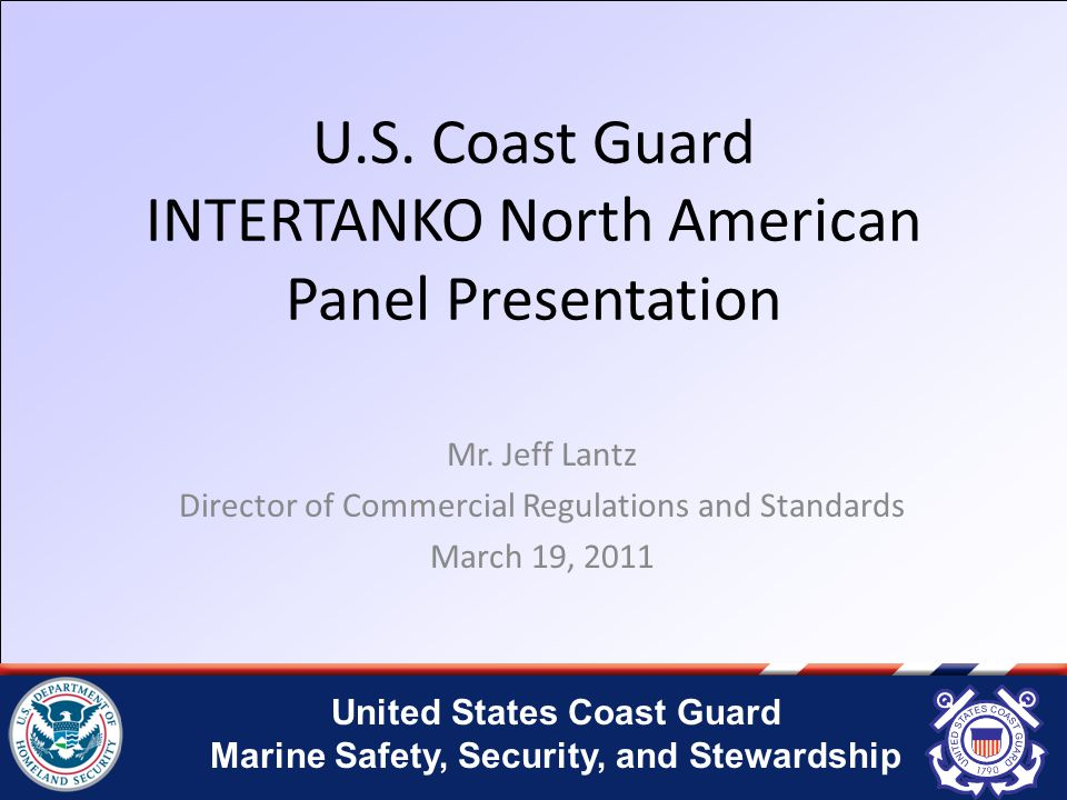 United States Coast Guard Marine Safety, Security, and Stewardship U.S.