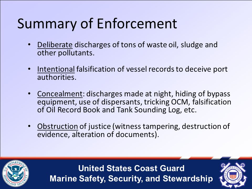 United States Coast Guard Marine Safety, Security, and Stewardship Summary of Enforcement Deliberate discharges of tons of waste oil, sludge and other pollutants.