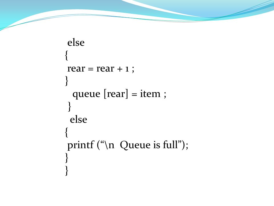int queue [5], front = -1, rear = -1 ; Void queue ( ) { int item ; if (rear < 4) { printf(""\n Enter the number ""); scanf(""%d "" & item ); if (front = =960|720|?|2e6b9b7311d0514c7bbd7a8eea95c5d7|False|UNLIKELY|0.32146120071411133