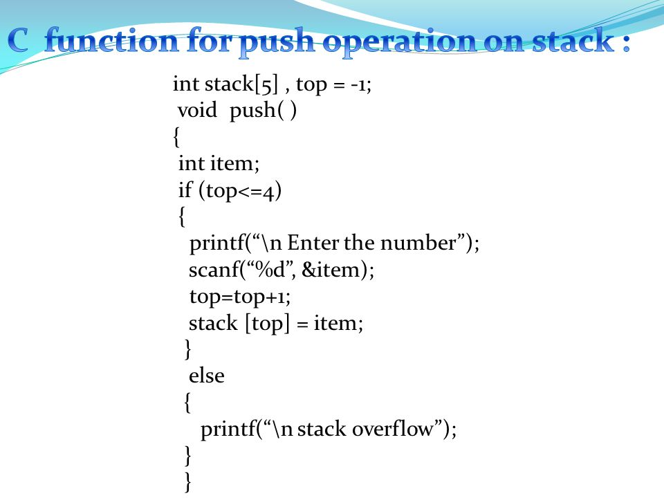 PUSH (stack[MAX_SIZE],item) : This algorithm an item at the top of the stack[MAX_SIZE]. STEP-1: Initialize Set top = -1 STEP-2: Repeat step-3 to 5 unt
