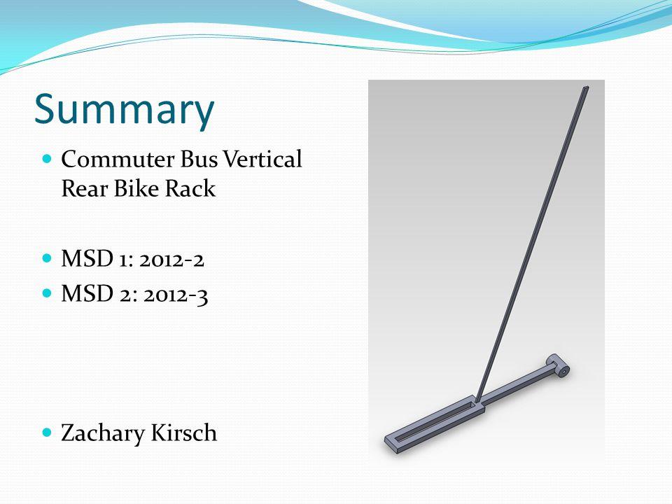 Summary Commuter Bus Vertical Rear Bike Rack MSD 1: 2012-2 MSD 2: 2012-3 Zachary Kirsch