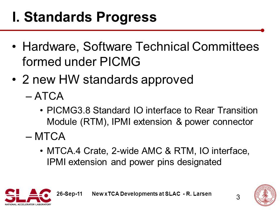 26-Sep-11 4 Standard Extensions for Physics New xTCA Developments at SLAC - R. Larsen