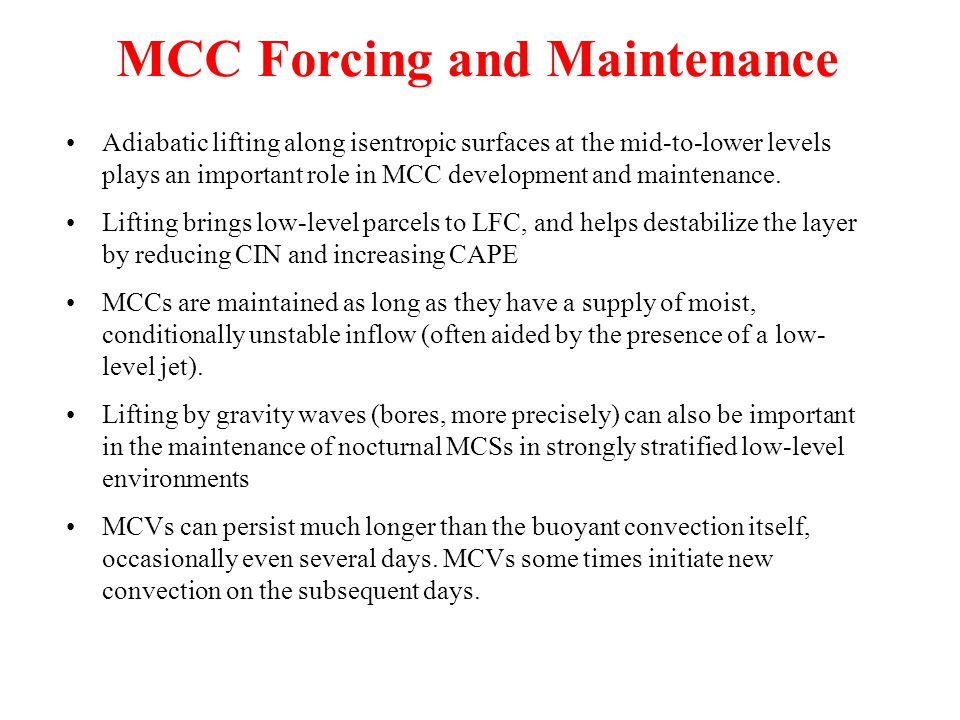 MCC Forcing and Maintenance Adiabatic lifting along isentropic surfaces at the mid-to-lower levels plays an important role in MCC development and maintenance.