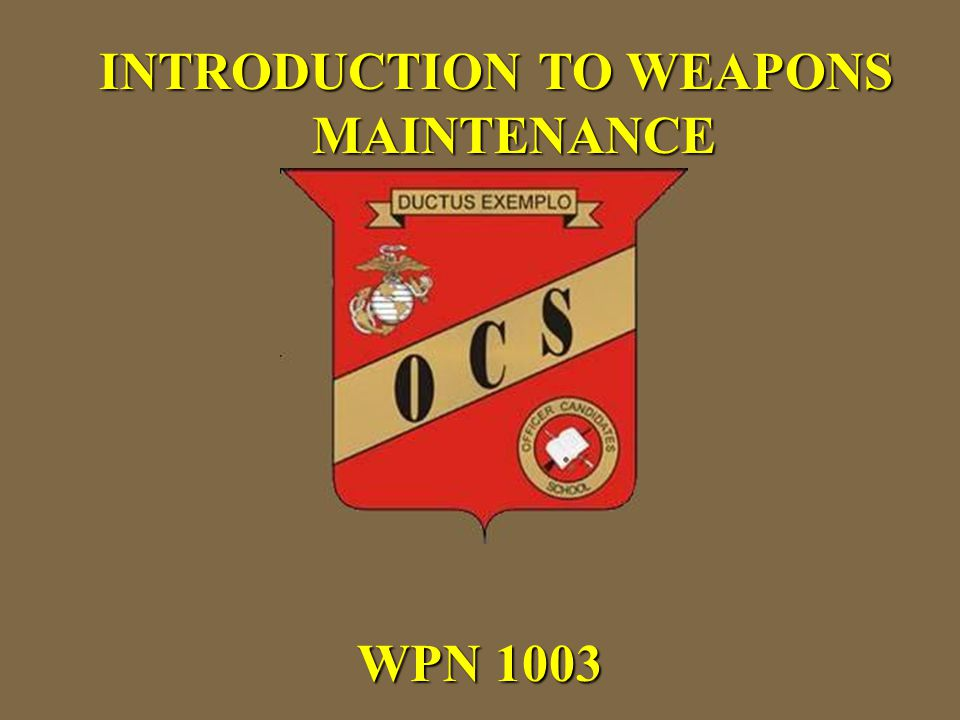WPN 1003 INTRODUCTION TO WEAPONS MAINTENANCE