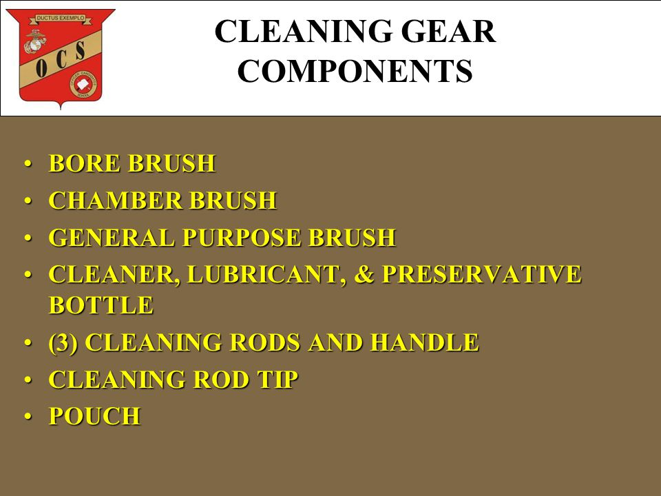 CLEANING GEAR COMPONENTS BORE BRUSHBORE BRUSH CHAMBER BRUSHCHAMBER BRUSH GENERAL PURPOSE BRUSHGENERAL PURPOSE BRUSH CLEANER, LUBRICANT, & PRESERVATIVE BOTTLECLEANER, LUBRICANT, & PRESERVATIVE BOTTLE (3) CLEANING RODS AND HANDLE(3) CLEANING RODS AND HANDLE CLEANING ROD TIPCLEANING ROD TIP POUCHPOUCH