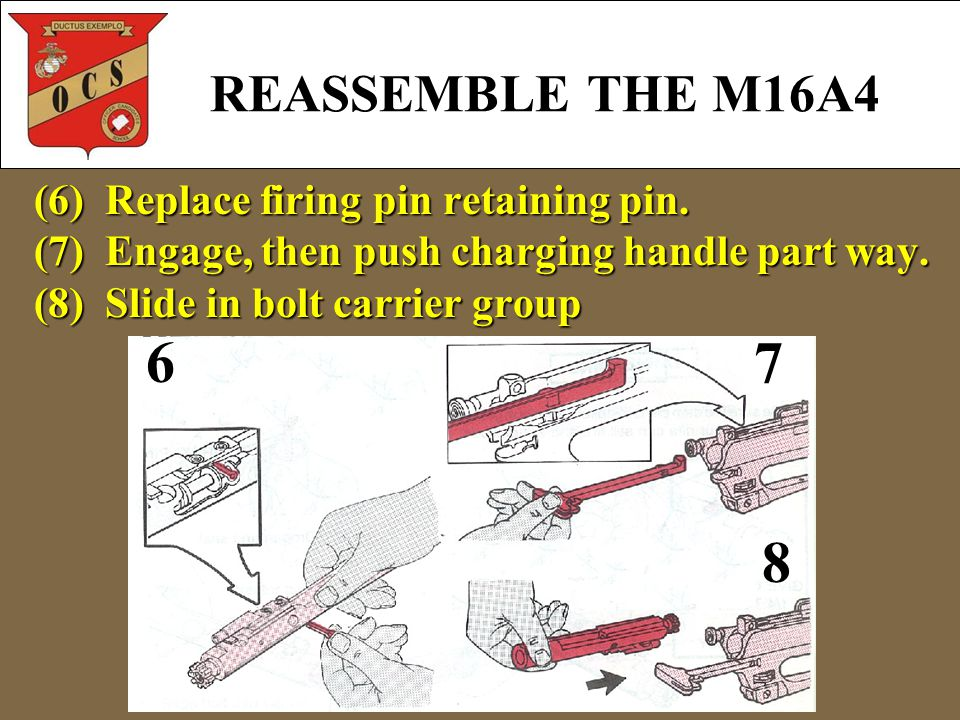 (6) Replace firing pin retaining pin. (7) Engage, then push charging handle part way.