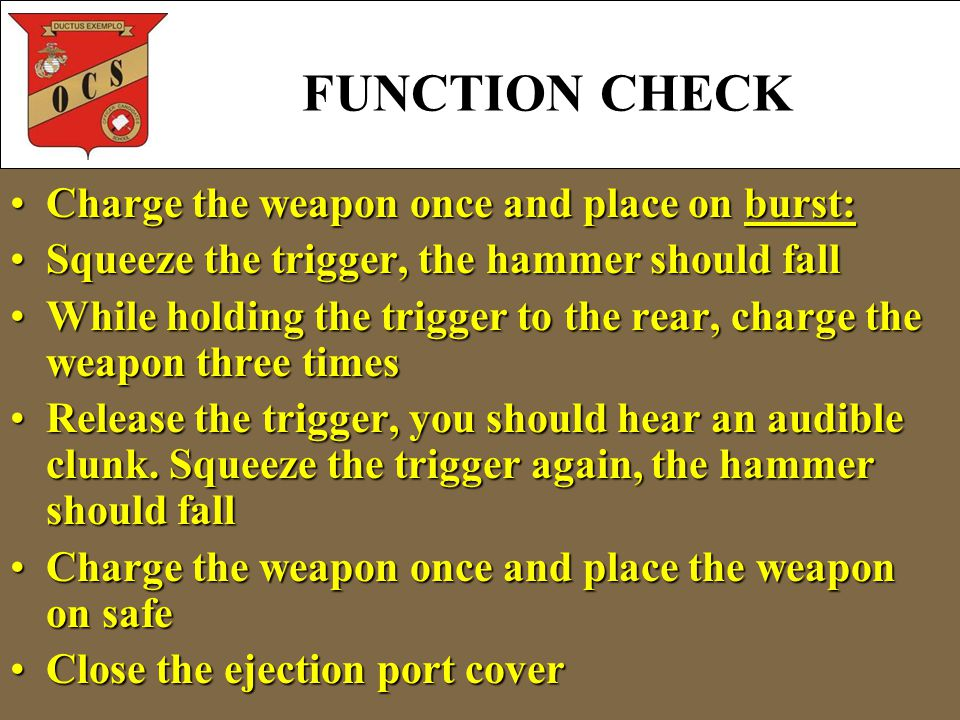 Charge the weapon once and place on burst:Charge the weapon once and place on burst: Squeeze the trigger, the hammer should fallSqueeze the trigger, the hammer should fall While holding the trigger to the rear, charge the weapon three timesWhile holding the trigger to the rear, charge the weapon three times Release the trigger, you should hear an audible clunk.